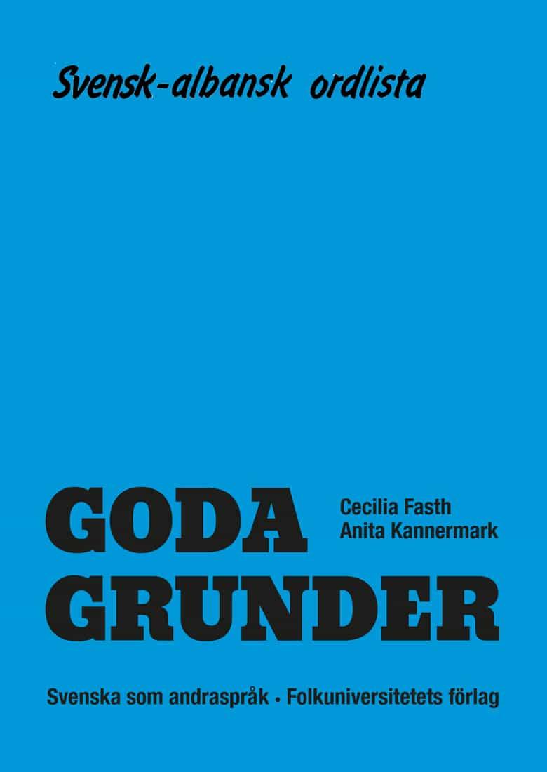 Goda Grunder svensk-albansk ordlista av Cecilia Fasth