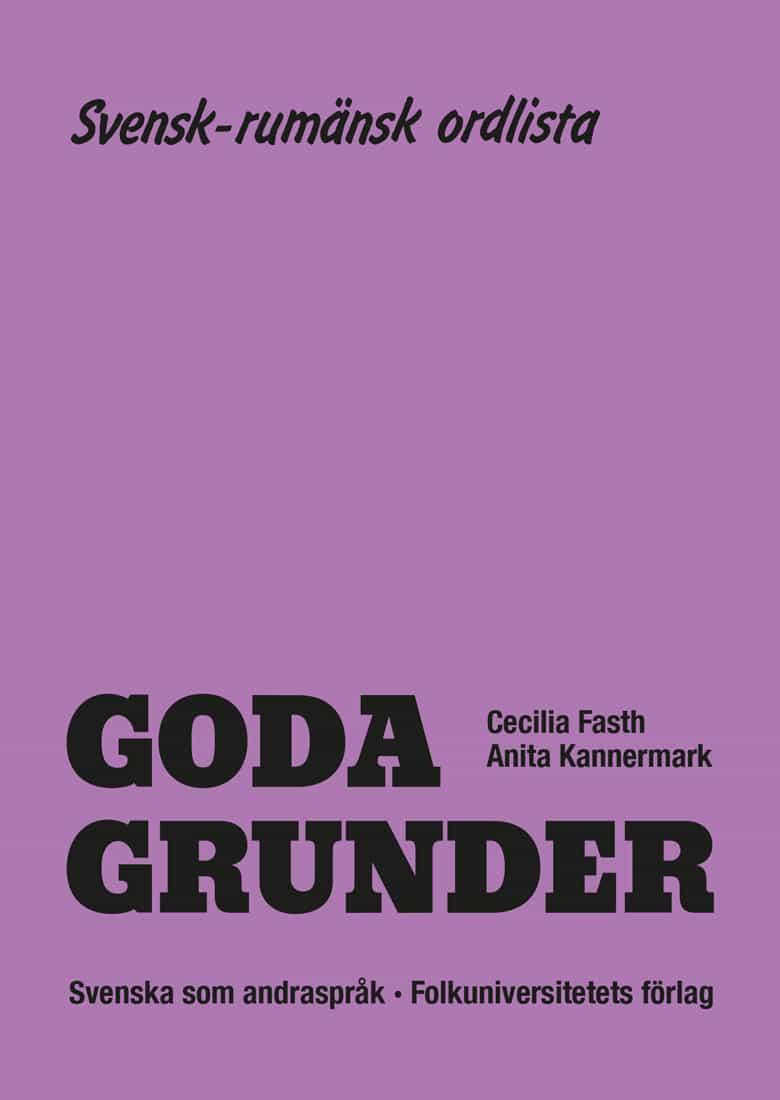 Goda Grunder svensk-rumänsk ordlista av Cecilia Fasth